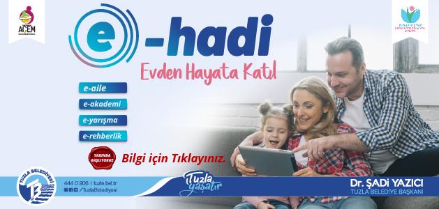 E-HADİ Evden Hayata Katıl' Projesi